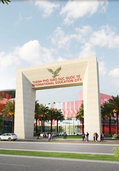 """Khởi công dự án """"Thành phố giáo dục quốc tế"""" đầu tiên tại việt nam"""