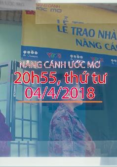 Nâng cánh ước mơ số 14/2018 (20h55 thứ tư, 04/4 trên VTV8)