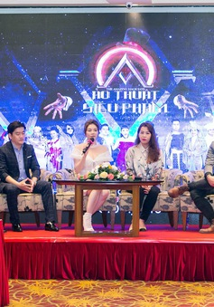 Ảo thuật siêu phàm - Sân chơi tầm cỡ dành cho các ảo thuật gia Việt Nam