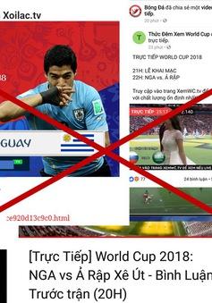 Tình trạng vi phạm bản quyền FIFA World Cup™ 2018 xuất hiện tràn lan trên Facebook, Youtube...