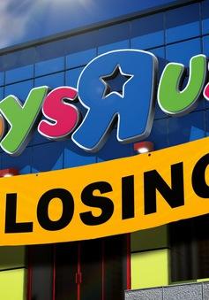 """Hãng đồ chơi Toys """"R"""" US sắp đóng cửa toàn bộ hệ thống"""