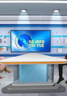 Đón xem Câu chuyện Sở hữu trí tuệ - Doanh nghiệp chủ động xây dựng và phát triển thương hiệu (21h, VTV2)