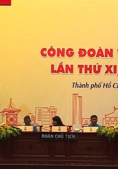 Đại hội Công đoàn TP.HCM lần thứ XI