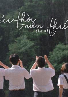 Đào Bá Lộc làm MV về hồi ức thanh xuân còn dang dở