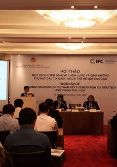 Cần một  cơ quản quản lý đầu tư FDI thế hệ mới