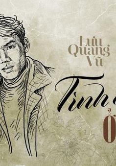 """Lưu Quang Vũ - Xuân Quỳnh và """"Tình yêu ở  lại"""""""