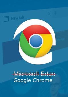 """Google Chrome đã quá mạnh, không còn """"cửa"""" cho Microsoft Edge"""