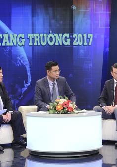 Tọa đàm Việt Nam - Dấu ấn tăng trưởng 2017: Nhìn trực diện về bức tranh toàn cảnh kinh tế Việt Nam