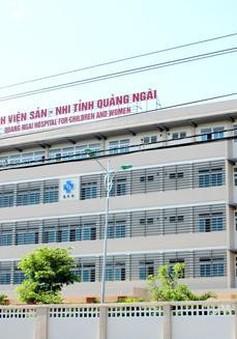 Quảng Ngãi: Nữ y tá cấp nhầm thuốc, một bệnh nhân bị hư thai
