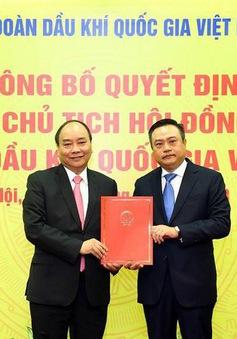 Ông Phạm Sỹ Thanh được bổ nhiệm làm Chủ tịch Hội đồng thành viên Tập đoàn Dầu khí quốc gia Việt Nam