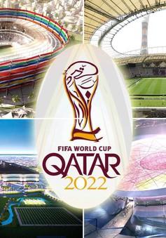 """FIFA muốn """"đốt cháy giai đoạn"""" ở World Cup 2022, ĐT Việt Nam khấp khởi hi vọng"""