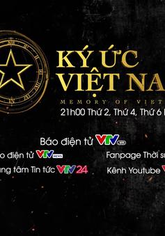 Chương trình Ký ức Việt Nam chính thức trở lại vào hôm nay (18/1)