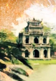 Hà Nội - Những năm tháng tự hào
