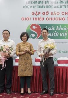 """Chương trình """"Vì sức khỏe người Việt"""" có giờ phát sóng mới"""
