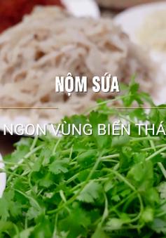 Nộm sứa: Món ngon vùng biển Thái Bình