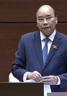 Thủ tướng Nguyễn Xuân Phúc trả lời thẳng thắn, trách nhiệm trong phiên chất vấn