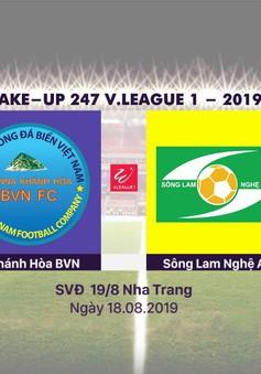 VIDEO Highlights: Sanna Khánh Hòa BVN 1-4 Sông Lam Nghệ An (Vòng 21 Wake-up V.League 1-2019)