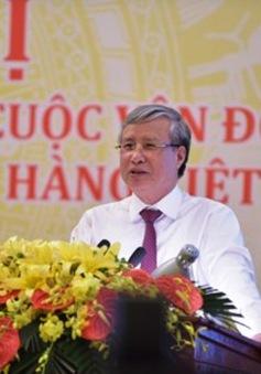 Khơi dậy niềm tự hào người Việt Nam dùng hàng Việt