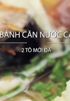 Khó quên hương vị bánh căn nước cá Quy Nhơn