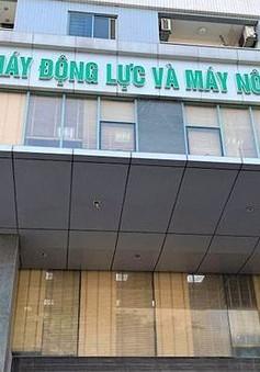 Khởi tố nhiều lãnh đạo TCT Máy động lực và Máy nông nghiệp Việt Nam