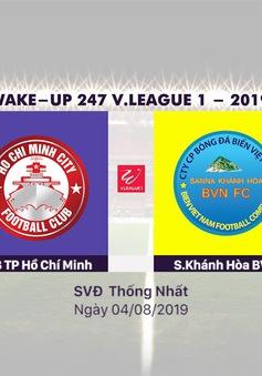 VIDEO Highlights: CLB TP Hồ Chí Minh 1–2 Sanna Khánh Hoà BVN (Vòng 19 Wake-up 247 V.League 1-2019)