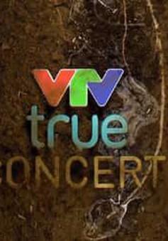 VTV True Concert - Thanh âm từ thiên nhiên