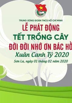 2.000 đoàn viên, thanh niên sẽ tham gia lễ phát động Tết trồng cây 2020