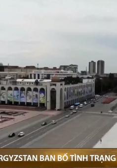 Kyrgyzstan ban bố tình trạng khẩn cấp