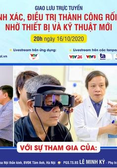 Tư vấn trực tuyến Chẩn đoán chính xác, điều trị thành công rối loạn tiền đình nhờ thiết bị và kỹ thuật mới