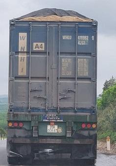 Xử nghiêm xe đầu kéo tự ý cắt nóc container chở quá tải
