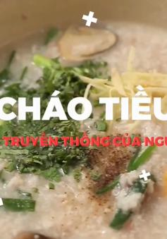 Cháo tiều: Nét ẩm thực độc đáo của người Trung Hoa