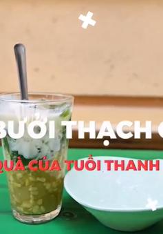 Lạ miệng chè bưởi thạch găng Hà Nội