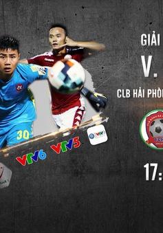 CLB Hải Phòng - CLB TP Hồ Chí Minh: Thách thức tại Lạch Tray (17h ngày 5/6 trực tiếp trên VTV6 và ứng dụng VTV Sports)