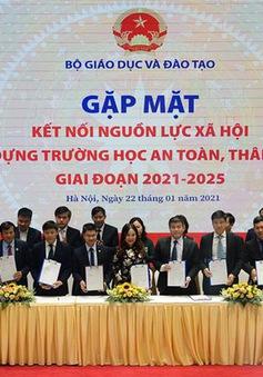 Bộ Giáo dục và Đào tạo kết nối nguồn lực xây dựng trường học an toàn