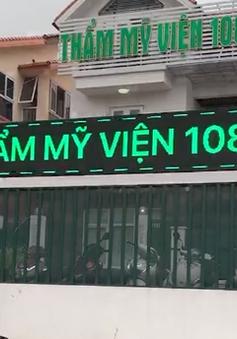 Đóng cửa vĩnh viễn thẩm mỹ viện mạo danh Bệnh viện 108 tại Hà Nội