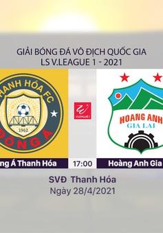 VIDEO Highlights: Đông Á Thanh Hóa 1-2 HAGL (Vòng 11 LS V.League 1-2021)
