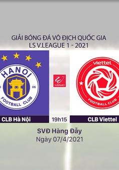 VIDEO Highlights: CLB Hà Nội 0-1 CLB Viettel (Vòng 8 LS V.League 1-2021)