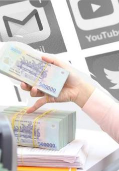 Thu thuế hơn 3.400 tỷ đồng từ các cá nhân kinh doanh trên Facebook, Google, YouTube
