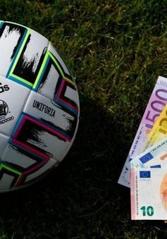"""Được, mất trong """"cuộc chiến kim tiền"""" tại EURO 2020"""