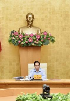 Thủ tướng: Không báo trước, đột xuất yêu cầu kết nối với địa phương để kiểm tra công tác phòng, chống dịch COVID-19