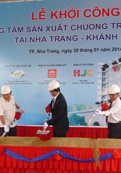 Khởi công xây dựng Trung tâm SXCT Đài THVN tại Khánh Hòa