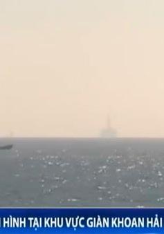 Tình hình tại khu vực giàn khoan Hải Dương 981 ngày 19/5