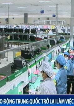 Lao động Trung Quốc yên tâm trở lại làm việc tại Việt Nam
