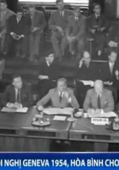 Hội nghị Geneva 1954, hòa bình cho Việt Nam