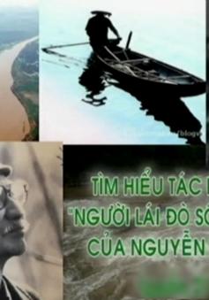 Tìm hiểu tác phẩm Người lái đò sông Đà - Nguyễn Tuân