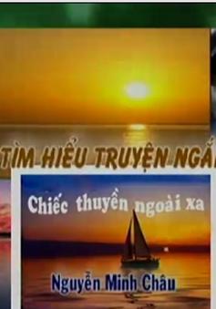 """BTKT môn Văn: Tìm hiểu truyện ngắn """"Chiếc thuyền ngoài xa"""""""
