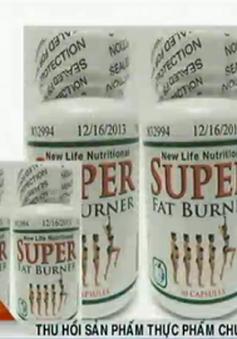Thu hồi thực phẩm chức năng giảm cân có nguy cơ gây ung thư