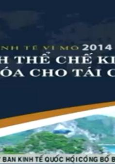 Ủy ban Kinh tế Quốc hội công bố báo cáo kinh tế vĩ mô 2014