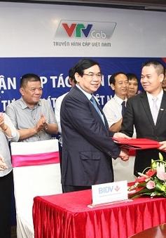 VTVcab và BIDV ký kết thỏa thuận hợp tác toàn diện