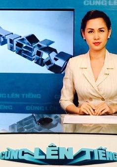 """Chương trình mới trên VTV9 hôm nay: """"Cùng lên tiếng"""" (18h45)"""